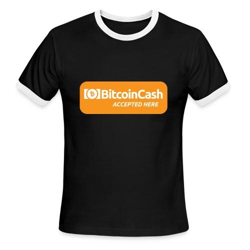 Bitcoin Cash Accepted Here - Men's Ringer T-Shirt