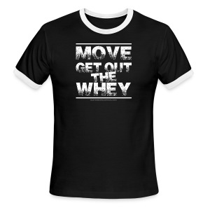 Move Get Out The Whey white - Men's Ringer T-Shirt