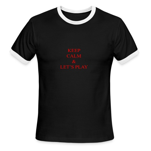 Keep Calm & Let's Play Merch - Men's Ringer T-Shirt