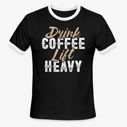 Drink Coffee Lift Heavy - Men's Ringer T-Shirt