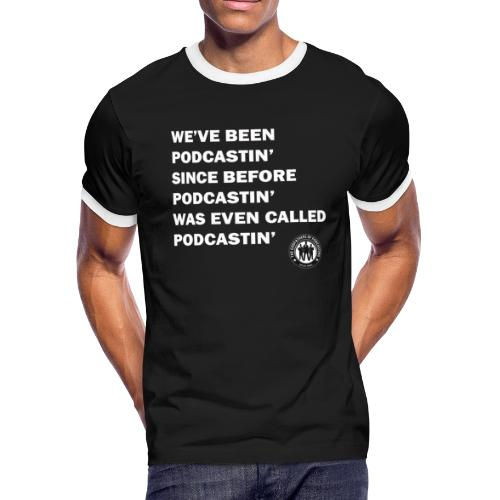 Been Podcastin - Men's Ringer T-Shirt