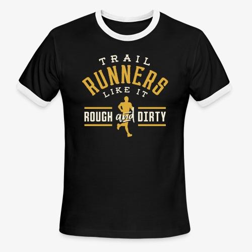 Trail Runners Like It Rough & Dirty - Men's Ringer T-Shirt