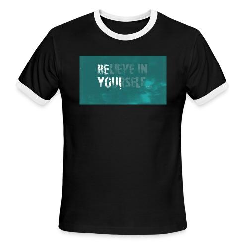 Believe in yourself - Men's Ringer T-Shirt