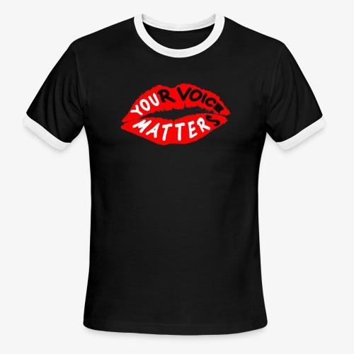 Your Voice Matters - Men's Ringer T-Shirt