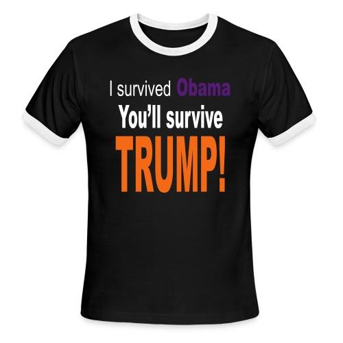I survived Obama. You'll survive Trump - Men's Ringer T-Shirt