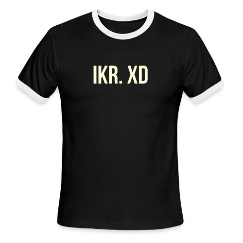 IKR. XD - Men's Ringer T-Shirt