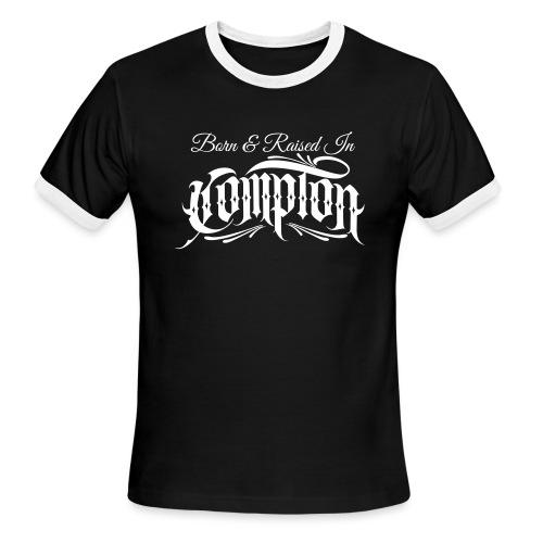 born and raised in Compton - Men's Ringer T-Shirt