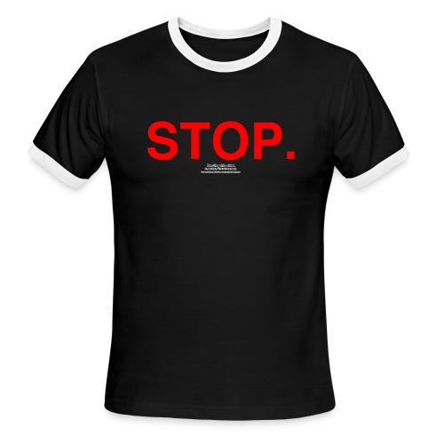 stop - Men's Ringer T-Shirt