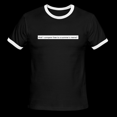 shall i compare thee to a summer's meme? - Men's Ringer T-Shirt
