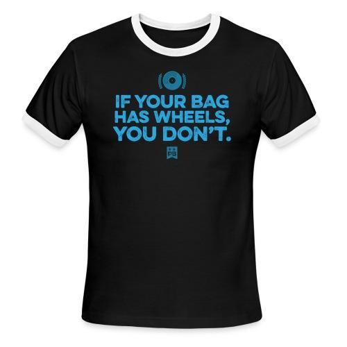 Only your bag has wheels - Men's Ringer T-Shirt