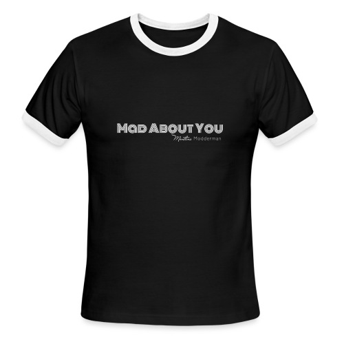 Mad About You Tee - Men's Ringer T-Shirt