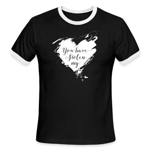 You have Stolen My Heart (White) - Men's Ringer T-Shirt