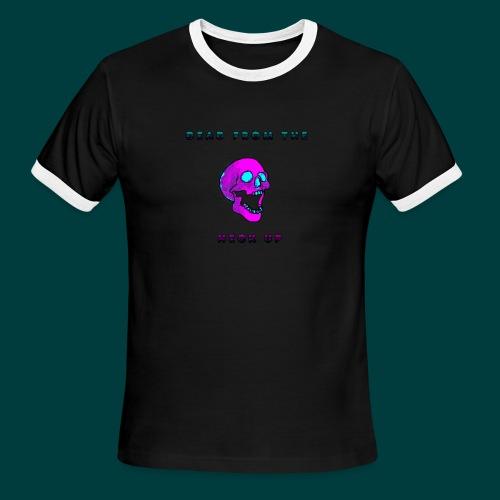 Dead from the neck up - Men's Ringer T-Shirt