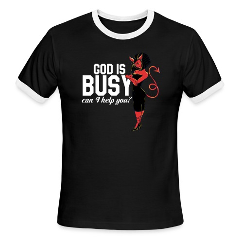 God is busy can I help you - Men's Ringer T-Shirt