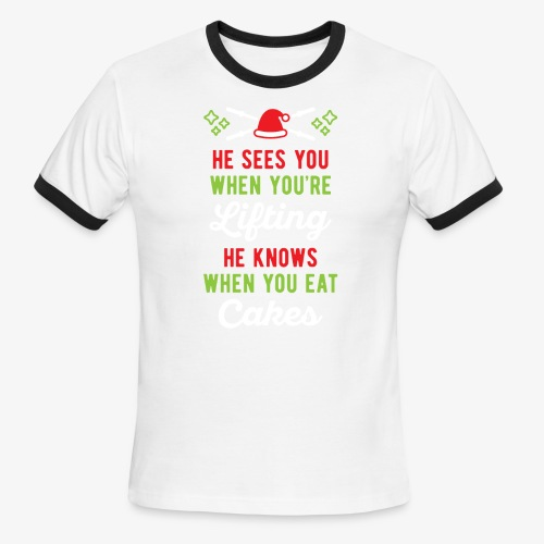 He Sees You When You're Lifting He Knows When You - Men's Ringer T-Shirt