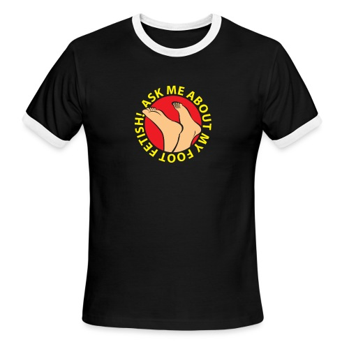 ASK ME ABOUT MY FOOT FETISH! - Men's Ringer T-Shirt