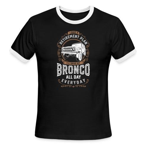 BRONCO RETIREMENT PLAN MEN'S T-SHIRT - Men's Ringer T-Shirt
