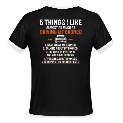 Bronco Truck 5 THINGS I LIKE - Men's Ringer T-Shirt