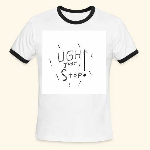 Just stop , Please. - Men's Ringer T-Shirt