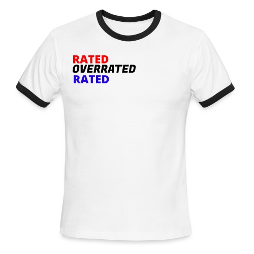 Rated Overrated T-Shirt - Men's Ringer T-Shirt