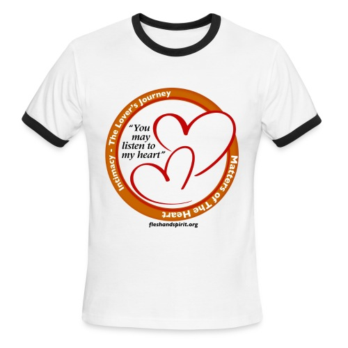 Matters of the Heart T-Shirt: You May - Men's Ringer T-Shirt