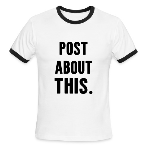 Is your life post worthy? - Men's Ringer T-Shirt