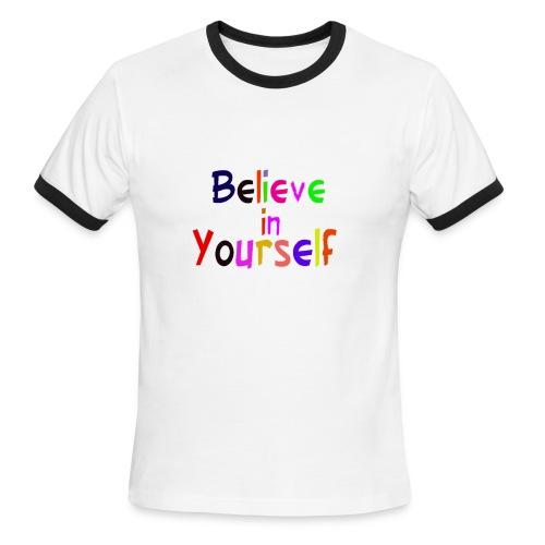 belive in your self - Men's Ringer T-Shirt