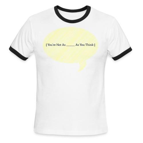 You're Not As - Men's Ringer T-Shirt