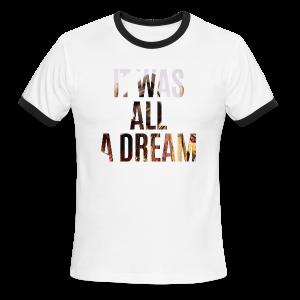it was all a dream - Men's Ringer T-Shirt