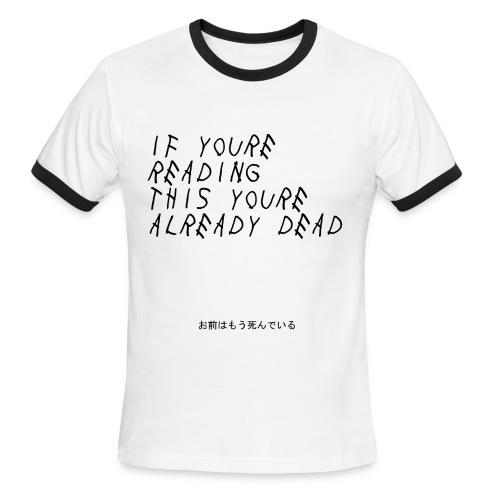You're Already Dead - Men's Ringer T-Shirt