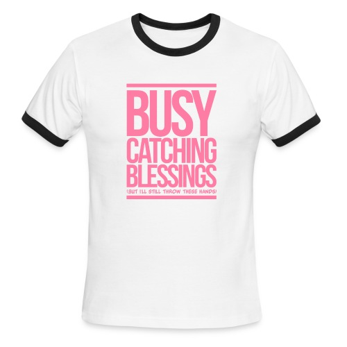Busy Catching Blessings - Men's Ringer T-Shirt