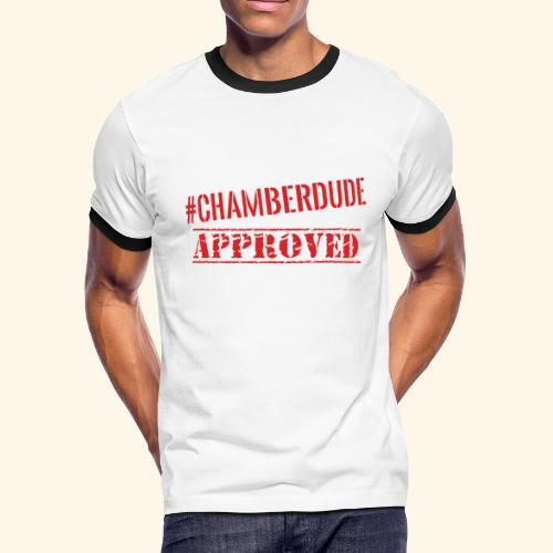 Chamber Dude Approved - Men's Ringer T-Shirt