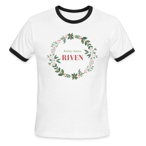 Kristy hates Riven - Men's Ringer T-Shirt