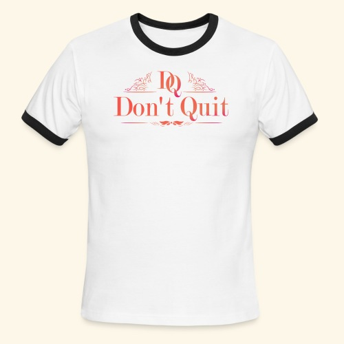 DON'T QUIT #3 - Men's Ringer T-Shirt