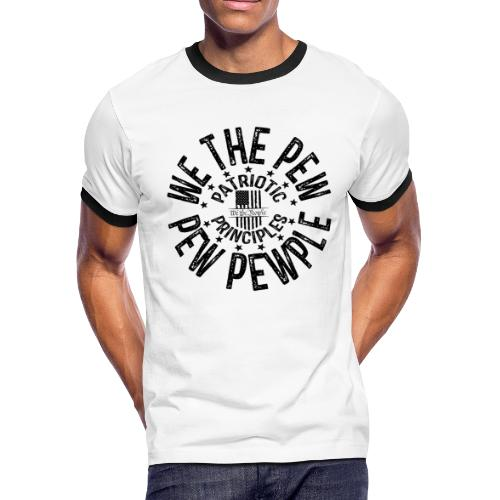 OTHER COLORS AVAILABLE WE THE PEW PEW PEWPLE B - Men's Ringer T-Shirt