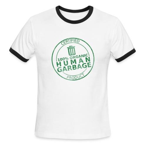 100% Human Garbage - Men's Ringer T-Shirt