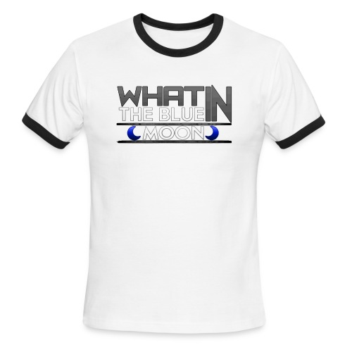What in the BLUE MOON T-Shirt - Men's Ringer T-Shirt