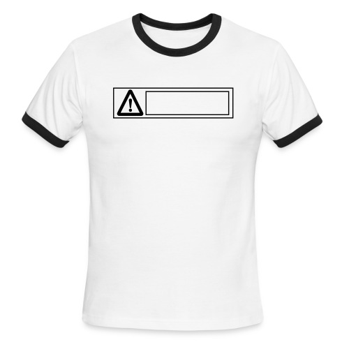 warning sign - Men's Ringer T-Shirt