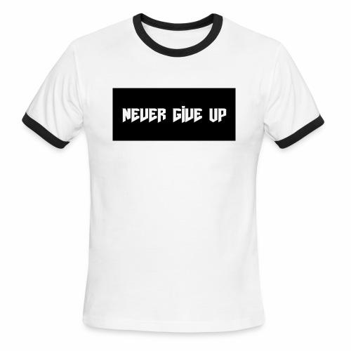 NEVER GIVE UP - Men's Ringer T-Shirt