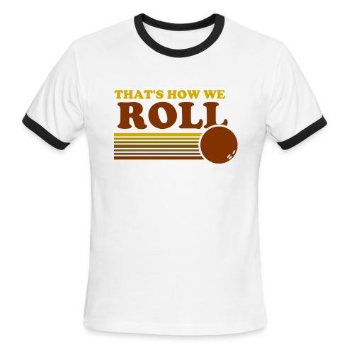we_roll - Men's Ringer T-Shirt