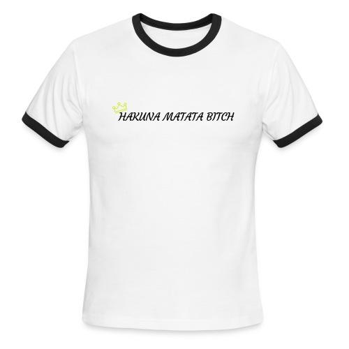 Hakuna Matata Bitch - Men's Ringer T-Shirt