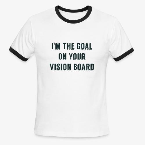 I'm YOUR goal - Men's Ringer T-Shirt
