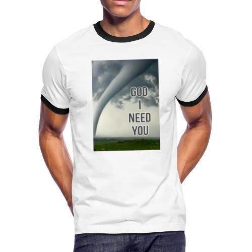 God I Need You - Men's Ringer T-Shirt