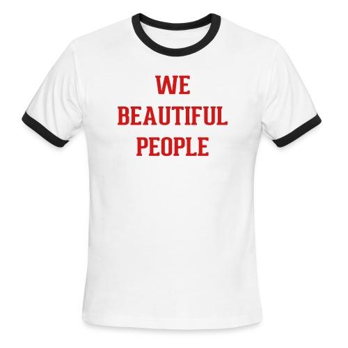 We Beautiful People - Men's Ringer T-Shirt