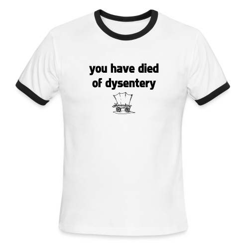 You Have Died of Dysentery - Men's Ringer T-Shirt