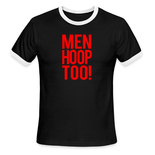 Red - Men Hoop Too! - Men's Ringer T-Shirt