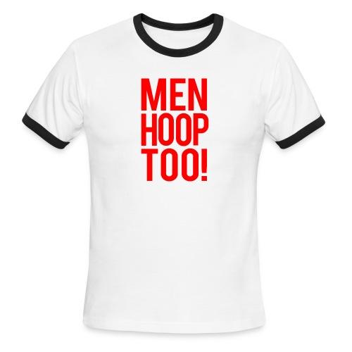 Red - Men Hoop Too! - Men's Ringer T-Shirt