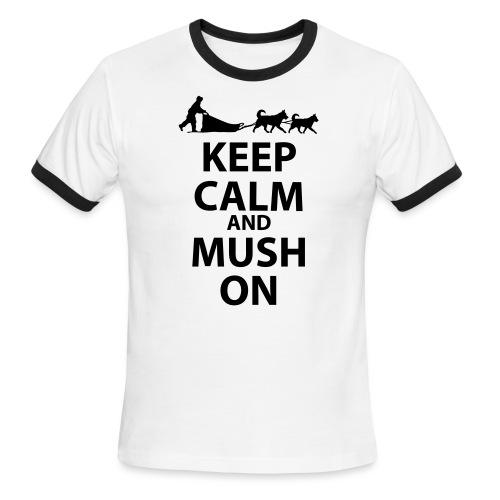 Keep Calm & MUSH On - Men's Ringer T-Shirt