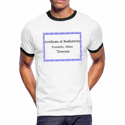 Franklin Mass townie certificate of authenticity - Men's Ringer T-Shirt