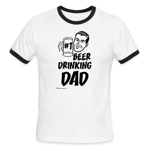 #1 Beer Drinking Dad - Men's Ringer T-Shirt